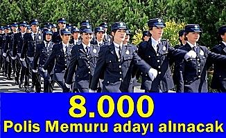 8.000 Polis Memuru Adayı Alacak