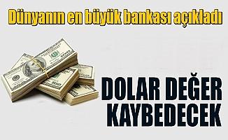 Dünyanın en büyük bankası duyurdu ;Dolar değer kaybedecek !