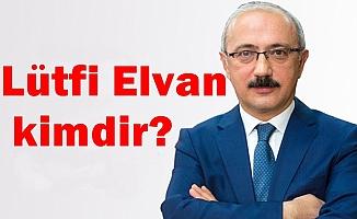 Lütfi Elvan kimdir?