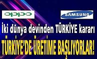 Samsung ve Oppo Türkiye'de üretime başlayacak