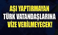 Vize almak isteyen Türk vatandaşlarına'Aşı şartı' getirildi!