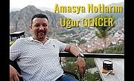 Uğur GENCER yazdı.. Şehzadeler Şehri Amasya notlarım