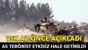 TSK açıkladı 65 DEAŞ'lı terörist daha etkisiz hale getirildi