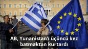 Yunanistan'ı üçüncü kez batmaktan kurtarıldı