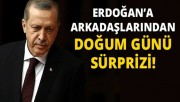 Erdoğan'a arkadaşlarından doğum günü sürprizi