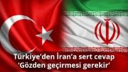 Türkiye'den İran'a sert cevap