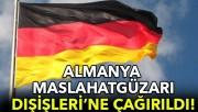Almanya Maslahatgüzarı Dışişleri Bakanlığına çağrıldı