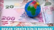 Devler Türkiye için iş başında