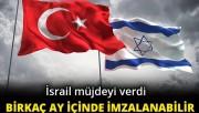 'Türkiye ile İsrail enerji anlaşması birkaç ay içinde imzalanabilir'