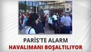 Paris'te Orly Havalimanı boşaltılıyor