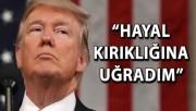 ABD Başkanı Trump: Hayal kırıklığına uğradım
