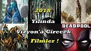 2018'de Yayınlanacak Filmler !