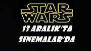 Star Wars Çıkış Tarihi Belli Oldu !