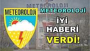 Meteoroloji İyi Haber!