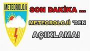 Son Dakika... Meteoroloji'den Açıklama!