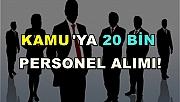 Kamu Kurumlarına 20 Bin Yeni Personel Alınacak