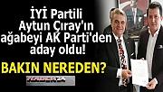 İYİ Partili yöneticisinin ağabeyi AK Parti'den aday oldu!