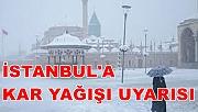 İstanbul için kar uyarısı yapıldı