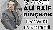 İşadamı Ali Raif Dinçkök Hayatını Kaybetti
